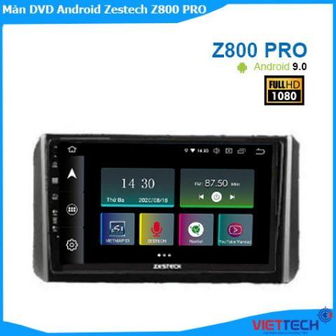 Màn hình Android Zestech Z800 Pro chính hãng cho xe hơi.