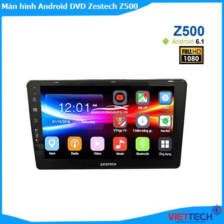 Màn hình Android DVD Zestech Z500 thiết kế Hiện Đại, Đẳng Cấp